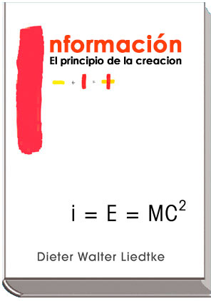 Information - Das Prinzip der Schöpfung -